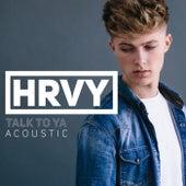 Talk To Ya (Acoustic) by HRVY