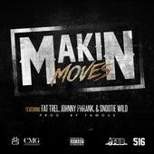 Makin Moves (feat. Fat Trel & Snootie Wild) by Johnny Phrank