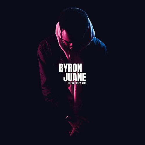 Life in the Evening - EP by Byron Juane