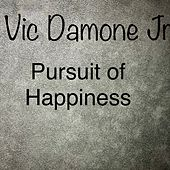 Pursuit of Happiness by Vic Damone Jr