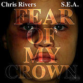 Fear of My Crown de Chris Rivers