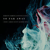 So Far Away ft. Jamie Scott & Romy di Martin Garrix & David Guetta