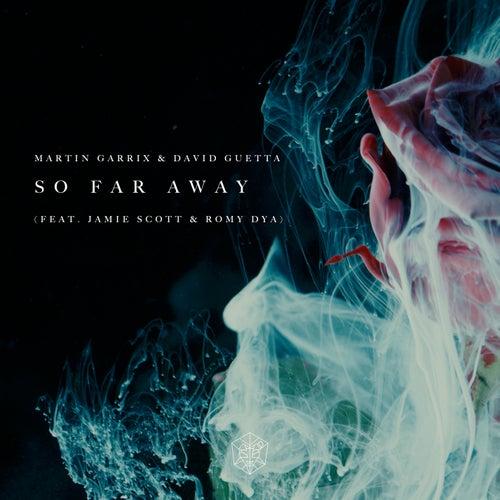 So Far Away ft. Jamie Scott & Romy by Martin Garrix & David Guetta