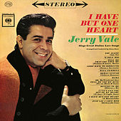 I Have But One Heart de Jerry Vale