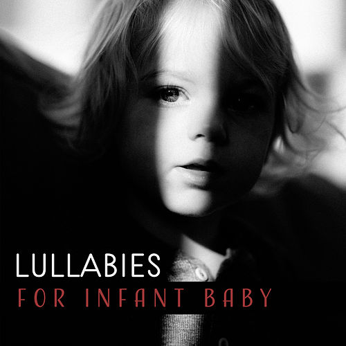 Lullabies for Infant Baby by Baby Sleep Sleep
