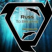 To Breathe von Russ