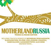 Motherland Russia - Trance & House Edition de Various Artists