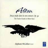 Alkan: The Twelve Etudes In Minor Keys by Stephanie McCallum