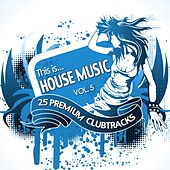 This Is...House Music, Vol. 5 von Various Artists