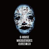 G-House Masquerades, Vol. 1 by Various Artists