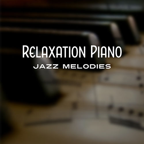 Relaxation Piano Jazz Melodies by Jazz for A Rainy Day