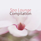 Spa Lounge Compilation by Relaxing Spa Music