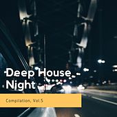 Deep House Night - Compilation, Vol. 5 by Various Artists