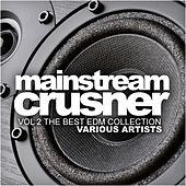 Mainstream Crusher, Vol. 2: The Best EDM Collection - EP by Various Artists