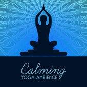 Calming Yoga Ambience by Yoga Music
