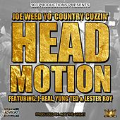 Head Motion (feat. J-Real, Yung Ted & Lester Roy) by Joe Weed