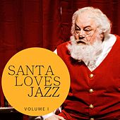 Santa Loves Jazz, Vol. 1 (Best of Smooth Christmas Lounge Music) by Various Artists