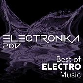 Electronika 2017 - Best of Electro Music by Various Artists