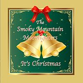 It's Christmas by The Smoky Mountain Moonlighters
