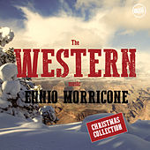 Ennio Morricone: The Western Music - Christmas Collection by Ennio Morricone