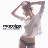 Morning Conversation, Vol. 7: Chillin Time - EP by Various Artists