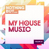 Nothing But... My House Music, Vol. 04 - EP de Various Artists