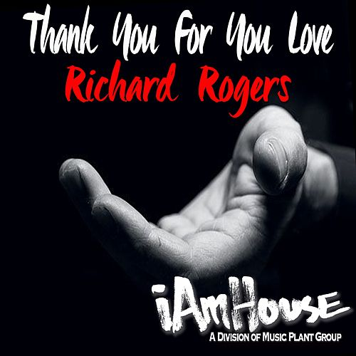 Thank You For You Love by Richard Rogers