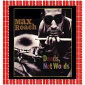 Deeds, Not Words de Max Roach