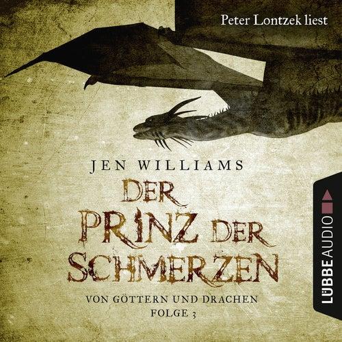 Der Prinz der Schmerzen - Von Göttern und Drachen - Die Kupfer Fantasy Reihe 3 (Ungekürzt) von Jen Williams
