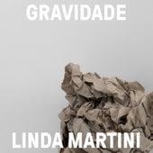 Gravidade by Linda Martini