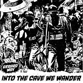 Into the Cave We Wander by Gerard Way
