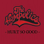 Hurt So Good (Radio Edit) by The Hempolics