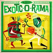 Exotic-O-Rama by Various Artists