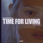 Time For Living (feat. Boy Matthews) (Remixes) von Dan Farber