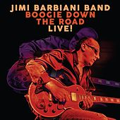 Boogie Down the Road (Live) by Jimi Barbiani Band