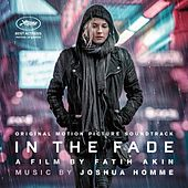 In The Fade (Original Motion Picture Soundtrack) by Joshua Homme