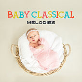 Baby Classical Melodies von Classical Baby Music Ultimate Collection