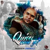Quien Como Yo by Phenom