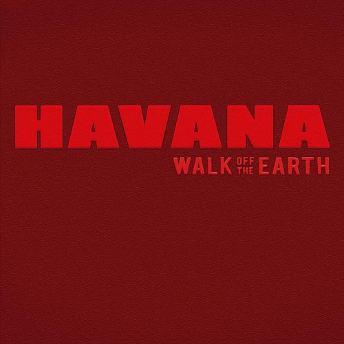 Havana (feat. Jocelyn Alice & KRNFX) by Walk off the Earth