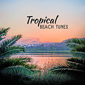 Tropical Beach Tunes von Ibiza Chill Out
