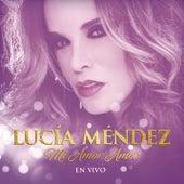 Mi Amor Amor (En Vivo) de Lucía Méndez