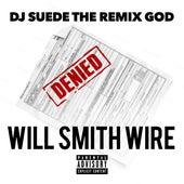 Will Smith Wire by DJ Suede The Remix God