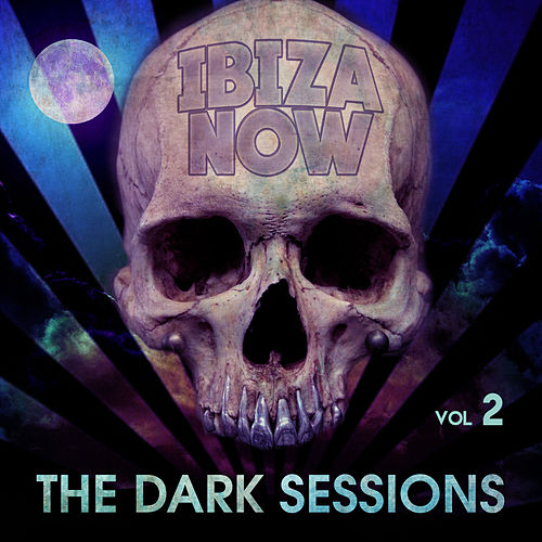 Ibiza Now - The Dark Sessions Vol. 2 de Various Artists
