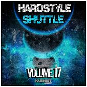 Hardstyle Shuttle, Vol. 17 by Various Artists