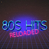 80's Hits Reloaded by Various Artists