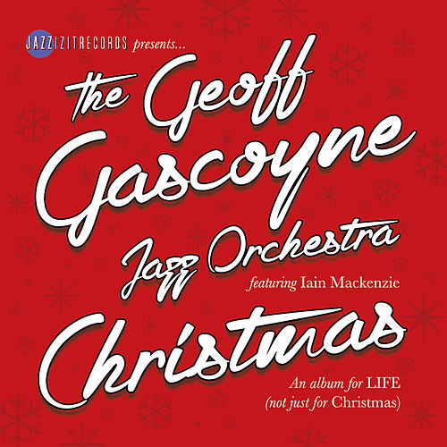 Christmas, an Album for Life (not Just for Christmas) by Geoff Gascoyne