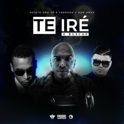 Te Ire a Buscar (Remix) by Sujeto Oro24