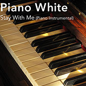 Stay with Me (Piano Instrumental) by Piano White