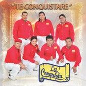 Te Conquistare by La Conquista