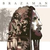 Jah Works by Brazaman